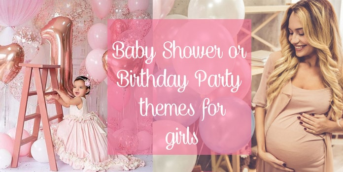 Most Popular Girl Baby Shower theme, Birthday Party themes for girls